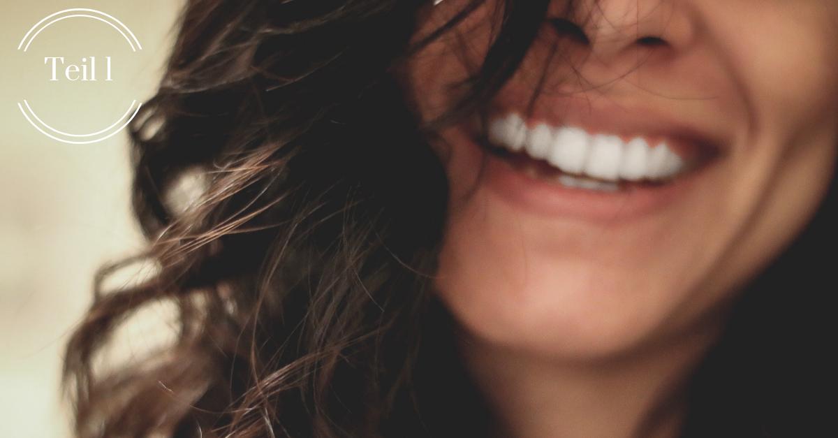 Jeder kann schöne und gesunde Zähne haben (Teil 1)